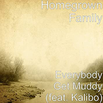 Everybody Get Muddy (feat. Kalibo)
