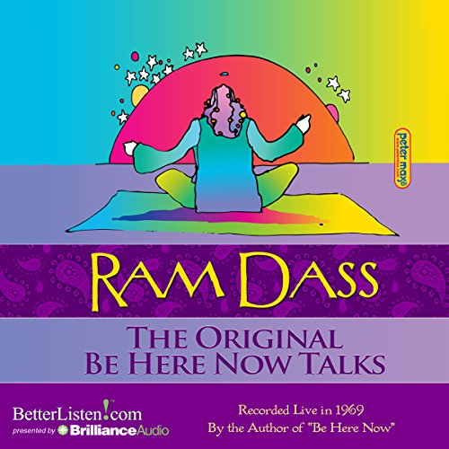 The Original Be Here Now Talks                   By:                                                                                                                                 Ram Dass                               Narrated by:                                                                                                                                 Ram Dass                      Length: 5 hrs and 59 mins     353 ratings     Overall 4.6