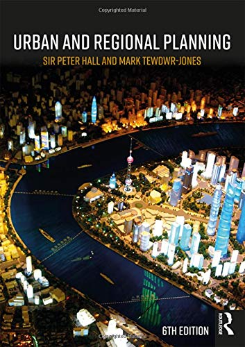 Compare Textbook Prices for Urban and Regional Planning 6 Edition ISBN 9780815365303 by Hall, Peter,Hall, Peter,Tewdwr-Jones, Mark