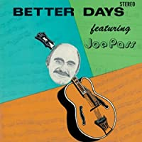 BETTER DAYS +7(reissue) by JOE PASS (2006-07-21)