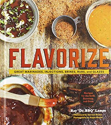 Flavorize: Great Marinades, Injections, Brines, Rubs, and Glazes