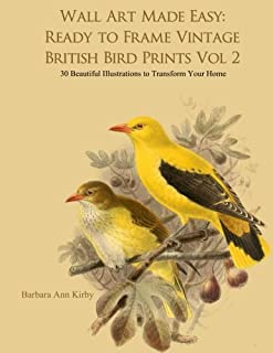 Wall Art Made Easy: Ready to Frame Vintage British Bird Prints Vol 2: 30 Beautiful Illustrations to Transform Your Home (British Birds)