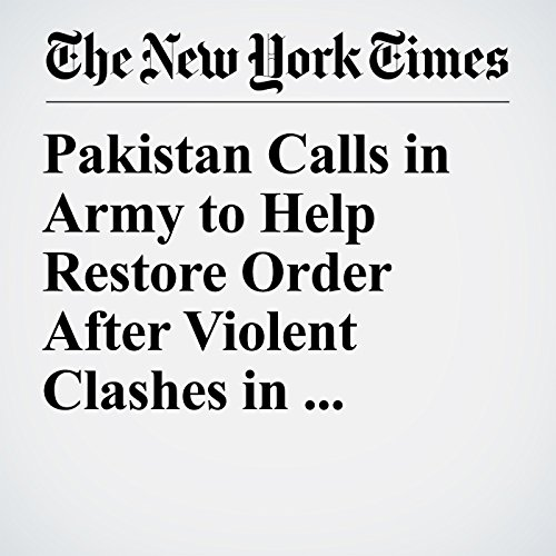 Pakistan Calls in Army to Help Restore Order After Violent Clashes in Islamabad copertina
