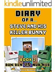 Diary of a Steve and his Killer Bunny: Book 2 (Bun-Bun VS Nub-Nub) [An Unofficial Minecraft Book] (Crafty Tales 62)