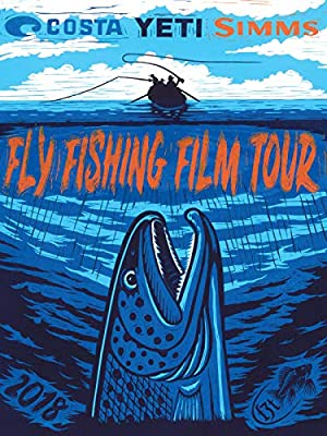 2018 Fly Fishing Film Tour