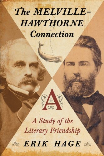 The Melville-Hawthorne Connection: A Study of the Literary Friendship