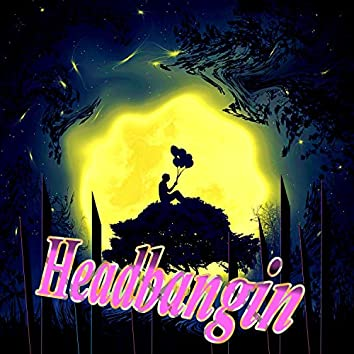 Headbangin