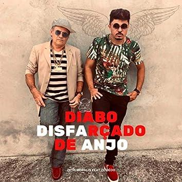 Diabo Disfarçado de Anjo (feat. Zé Dédo)