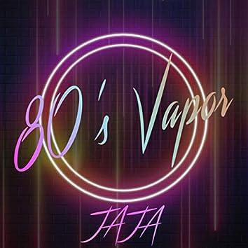 80's Vapor