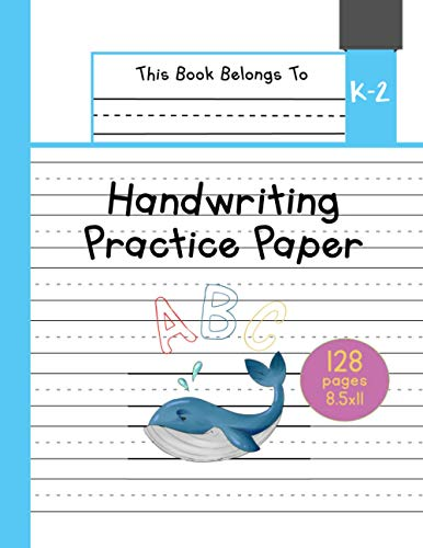 Handwriting Practice Paper K-2: The Little Whale Kindergarten writing paper with dotted lined sheets for ABC and numbers learning for girls | 128 pages | 8.5x11 (Little Pets Lined Paper for Kids)