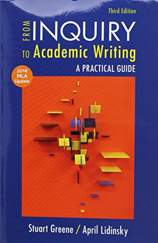 From Inquiry to Academic Writing, 2016 MLA Update Edition & LaunchPad Solo for From Inquiry to Academic Writing: A Pract