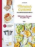 Monsieur Cuisine das offizielle Kochbuch: 100 leckere Rezepte für jeden Tag