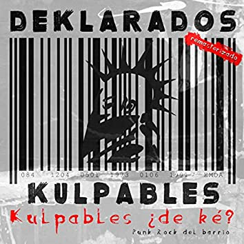 Kulpables ¿De Ké? (Edición Remasterizada)