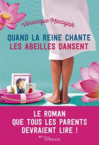 Quand la reine chante, les abeilles dansent (Romans de développement personnel) (French Edition)