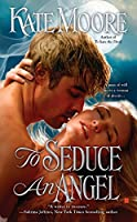 To Seduce an Angel (A Sons of Sin Novel)