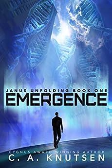 Emergence (Janus Unfolding Book 1) by [C. A. Knutsen]