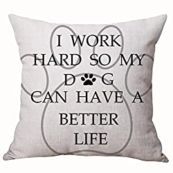 I Work Hard So My Dog Can Have A Better Life Pillow.