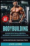 Photo Gallery bodybuilding: tutti i segreti per l'aumento della massa muscolare. la guida definitiva sull'ipertrofia muscolare e sull'allenamento in palestra. (natural bodybuilding, forma fisica, schede) volume 2