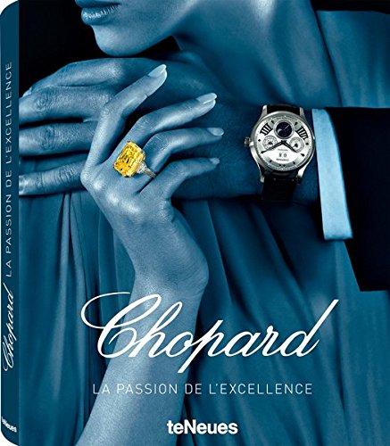 Chopard, The Passion For Excellence, Ein faszinierender Insiderblick und Chronik einer Firma, die erlesenes Design und höchste Handwerkskunst vereint ... Texten auf Deutsch) - 34x27 cm, 296 Seiten