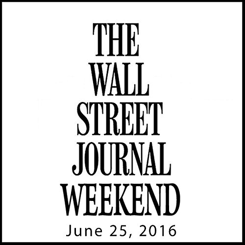 Weekend Journal 06-25-2016 audiobook cover art