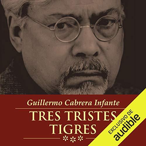 Tres Tristes Tigres (Narración en Castellano) [Three Sad Tigers] audiobook cover art