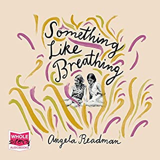 Something Like Breathing                   By:                                                                                                                                 Angela Readman                               Narrated by:                                                                                                                                 Eilidh Beaton                      Length: 7 hrs and 40 mins     Not rated yet     Overall 0.0