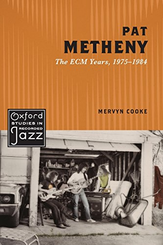Pat Metheny: The ECM Years, 1975-1984 (Oxford Studies in Recorded Jazz)