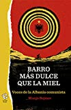 Barro más dulce que la miel: Voces de la Albania Comunista (Caja Alta) (Spanish Edition)
