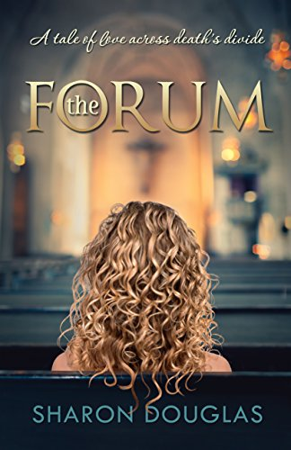 The Forum: A Tale of Love Across Deaths Divide (English Edition ...