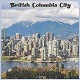 British Columbia City 2021 Wall Calendar: Official Canadian Province Calendar 2021