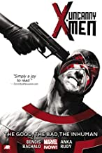 Uncanny X-Men Volume 3: The Good, The Bad, The Inhuman (Marvel Now) by Brian Michael Bendis (27-Jan-2015) Paperback