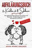 Aufklärungsbuch für Kinder ab 8 Jahren: Das große Aufklärungsbuch für Jungen und Mädchen - Kinder zeitgemäß und altersgerecht aufklären - Alles über Pubertät, erwachsen werden uvm!