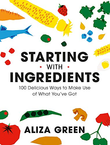Compare Textbook Prices for Starting with Ingredients: 100 Delicious Ways to Make Use of What You've Got  ISBN 9780762470761 by Green, Aliza