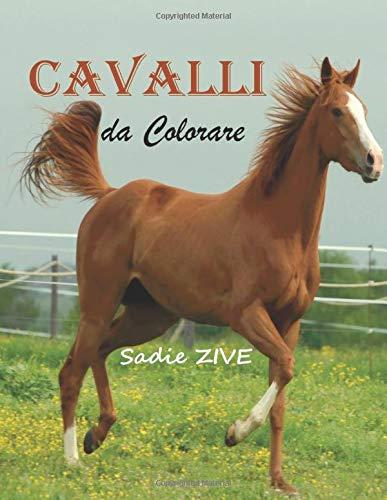 Cavalli da Colorare: 35 disegni realistici di colorare i cavalli per adulti e bambini ; Regalo cavallo ; Cavalli libro ; libri da colorare cavalli - ... (Libri da colorare antistress per adulti)