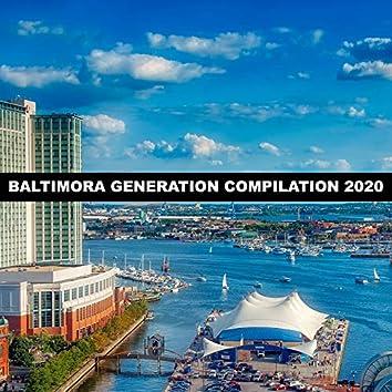 BALTIMORA GENERATION COMPILATION 2020