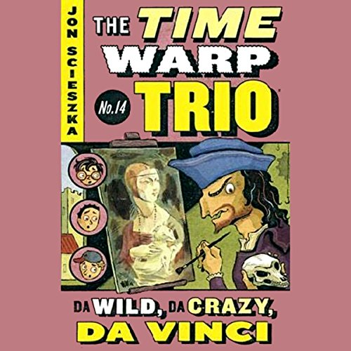 Da Wild, Da Crazy, Da Vinci audiobook cover art