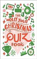The Holly Jolly Christmas Quiz Book