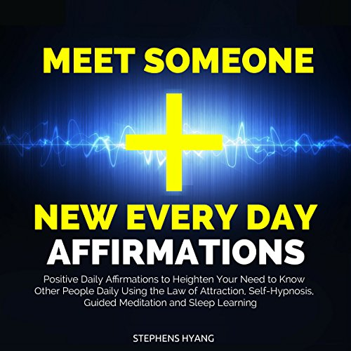 Meet Someone New Every Day Affirmations audiobook cover art