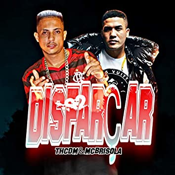 Disfarçar (feat. Mc Brisola)