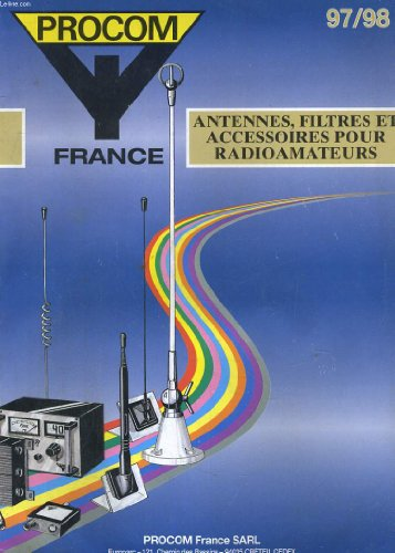 PROCOM FRANCE 97/98. ANTENNES, FILTRES ET ACCESSOIRES POUR RADIOAMATEURS
