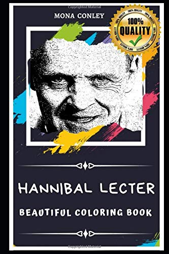 Hannibal Lecter Beautiful Coloring Book: Stress Relieving Adult Coloring Book for All Ages