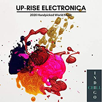 Up-rise Electronica - 2020 Handpicked World Music