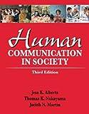 Human Communication in Society (3rd Edition) by Jess K. Alberts Thomas K Nakayama Judith N. Martin(2012-04-13)