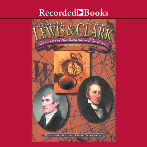 Lewis and Clark     Explorers of the Louisiana Purchase              By:                                                                                                                                 Richard Kozar                               Narrated by:                                                                                                                                 Bill Brooke                      Length: 48 mins     Not rated yet     Overall 0.0