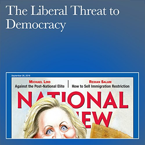 The Liberal Threat to Democracy audiobook cover art