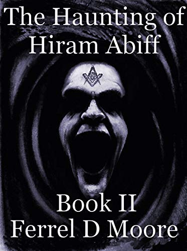 The Haunting of Hiram Abiff- Vol II (The Hunter Paranormal Chronicles Book 3) (English Edition) PDF Books