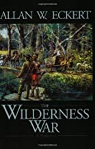 The Wilderness War: A Narrative (Winning of America Series)