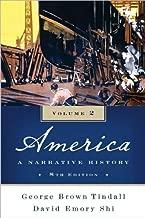 G. B. Tindall's,D. E. Shi's America Eighth Edition edition (America: A Narrative History (Eighth Edition) (Vol. 2) [Paperback])(2009)