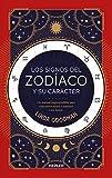 Los signos del Zodíaco y Su Carácter: Un manual imprescindible para conocernos mejor y entender a lo...