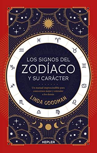 Los signos del Zodíaco y Su Carácter: Un manual imprescindible para conocernos mejor y entender a los demás (Kepler Esoterismo)